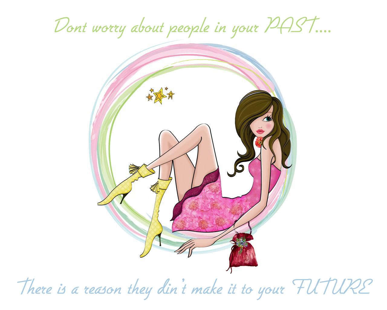Don't worry about people in your PAST