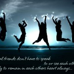 Real Friends remain in each others heart