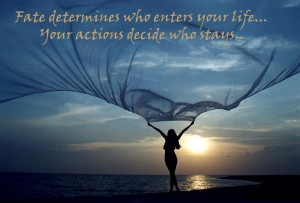 Fate determines who enters your life