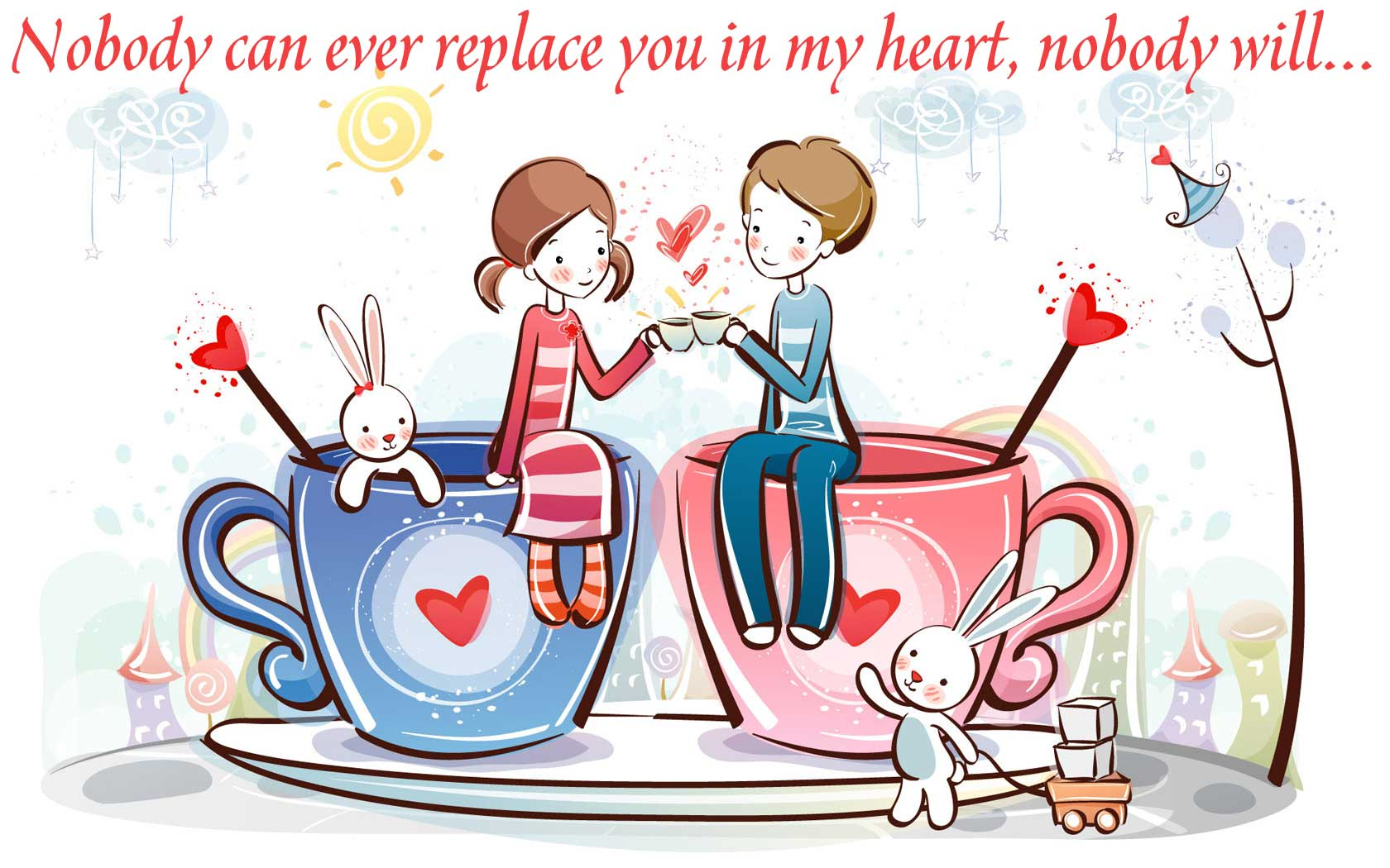 Nobody can replace you