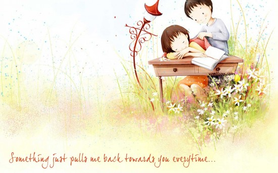 Something just pulls me back towards you everytime...