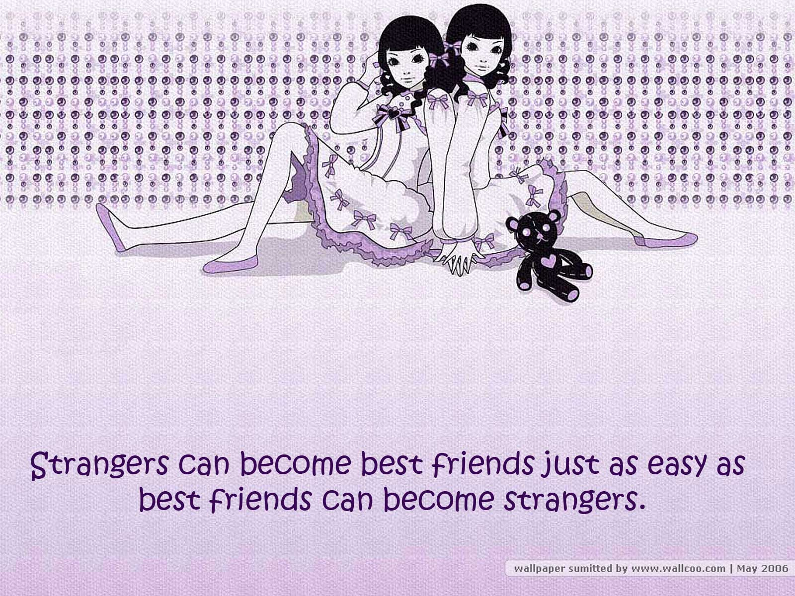 Strangers Can Become Best Friends » Friendship Quotes
