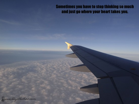Sometimes you have to stop thinking